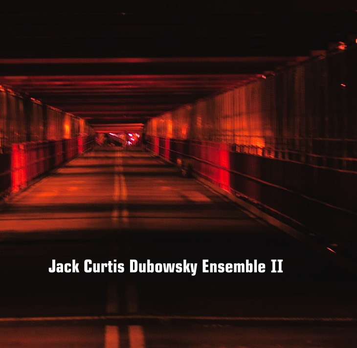 NEW ALBUM COVER Jack Curtis Dubowsky Ensemble II